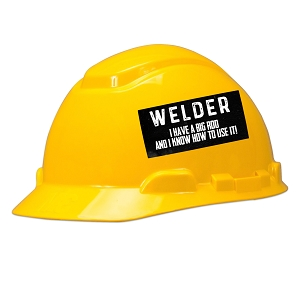 Welder I Have A Big Rod Hard Hat Helmet Sticker